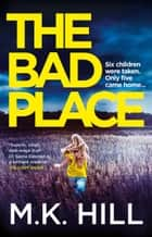 The Bad Place - The most addictive new thriller of 2019 ebook by