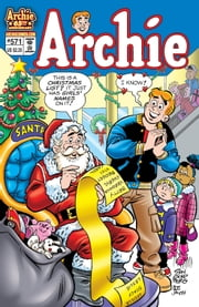 Archie #571 ebook by Mike Pellowski,George Gladir,Barbara Slate,Stan Goldberg,Bob Smith,Jack Morelli