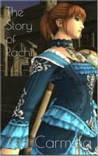 The Story of Rachi ebook by Zoe Carmina