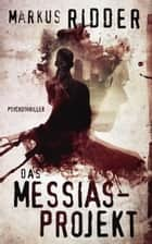Das Messias-Projekt ebook by Markus Ridder