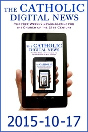 The Catholic Digital News 2015-10-17 ebook by The Catholic Digital News