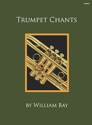 Trumpet chants ebook by william bay 9781513410623 rakuten kobo trumpet chants ebook by william bay fandeluxe Image collections