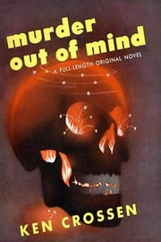 Murder Out of Mind ebook by Crossen, Ken