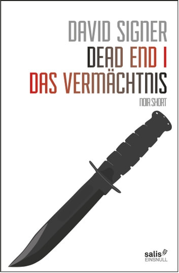 Dead End 1 - Das Vermächtnis ebook by David Signer