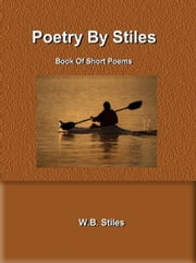Poetry By Stiles Book of Short Poems ebook by Kobo.Web.Store.Products.Fields.ContributorFieldViewModel