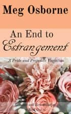 An End to Estrangement - Romance and Reconciliation, #1 ebook by
