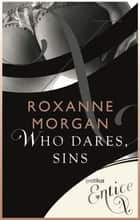 Who Dares Sins eBook by Roxanne Morgan