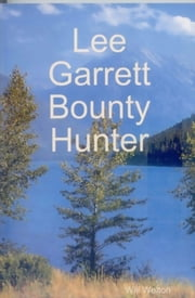 Lee Garrett Bounty Hunter ebook by Will Welton
