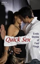Quick Sex - Erotic Stories of Fast Flings ebook by Alex Algren