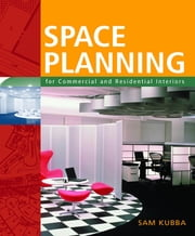 Space Planning for Commercial and Residential Interiors ebook by Sam Kubba
