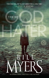 The God Hater - A Novel ebook by Bill Myers