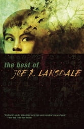 The Best of Joe R. Lansdale ebook by Lansdale, Joe R.