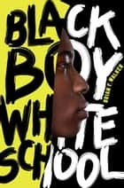 Black Boy White School ebook by Brian F. Walker