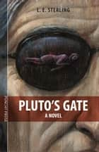 Pluto's Gate ebook by L. E. Sterling