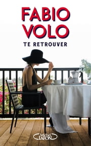 Te retrouver eBook by Fabio Volo, Elise Gruau