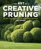 The Art of Creative Pruning ebook by Jake Hobson