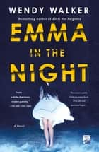 Emma in the Night - A Novel ebook by Wendy Walker
