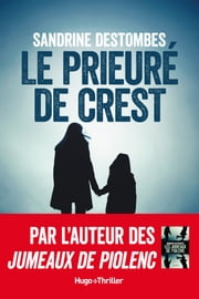 Le prieuré de Crest eBook by Sandrine Destombes