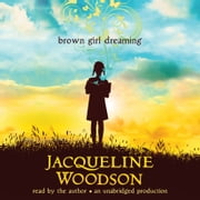Brown Girl Dreaming audiobook by Jacqueline Woodson