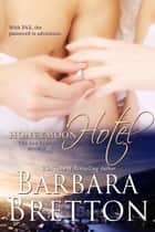 Honeymoon Hotel - The PAX Series ebook by Barbara Bretton