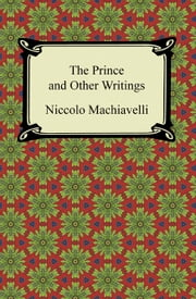 The Prince and Other Writings ebook by Niccolo Machiavelli