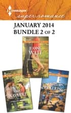 Harlequin Superromance January 2014 - Bundle 2 of 2 - An Anthology 電子書 by Hope Navarre, Jeannie Watt, Kathleen Pickering