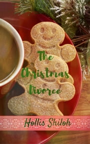 The Christmas Divorce ebook by Hollis Shiloh