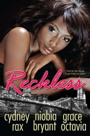 Reckless ebook by cydney Rax, Niobia Bryant, Grace Octavia