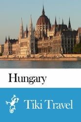 Hungary Travel Guide - Tiki Travel ebook by Tiki Travel