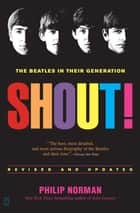 Shout! ebook by Philip Norman