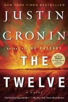 The Twelve ebook by Justin Cronin