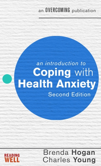 An Introduction to Coping with Health Anxiety - A Books on Prescription Title ebook by Brenda Hogan,Charles Young