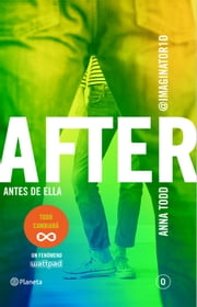 After. Antes de ella (Serie After 0) eBook by Anna Todd, Traducciones Imposibles, S. L.