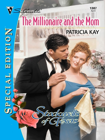 The Millionaire and the Mom ebook by Patricia Kay