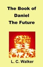 The Book of Daniel ebook by L C Walker