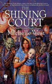 The Shining Court - The Sun Sword #3 ebook by Michelle West