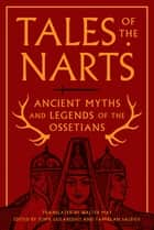 Tales of the Narts ebook by John Colarusso,Tamirlan Salbiev,Walter May