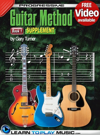 Progressive Guitar Method - Book 1 Supplement - Teach Yourself How to Play Guitar (Free Video Available) ebook by LearnToPlayMusic.com,Gary Turner