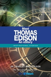 Meet Thomas Edison - An eStory - Inspirational Stories ebook by Charles Margerison
