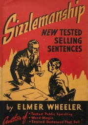 Sizzlemanship: New Tested Selling Sentences ebook by Elmer Wheeler