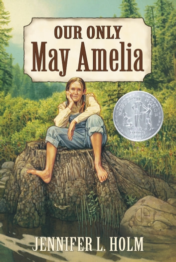 Our Only May Amelia ebook by Jennifer L Holm