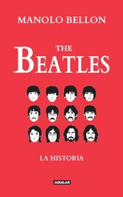 The Beatles - La historia ebook by Manolo Bellon Benkendoerfer