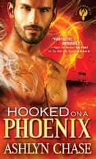 Hooked on a Phoenix ebook by Ashlyn Chase