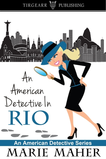 An American Detective in Rio ebook by Marie Maher