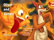 Oliver and Jumpy - the Cat Series, Stories 52-54, Book 18 - Bedtime stories for children in illustrated picture book with short stories for early readers. ebook by Werner Stejskal