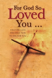 For God So Loved You ... (eBook) - That He gave His only Son to die for you ebook by Christian Art Publishers Christian Art Publishers