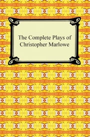 The Complete Plays of Christopher Marlowe ebook by Christopher Marlowe