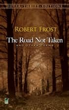 The Road Not Taken and Other Poems ebook by Robert Frost