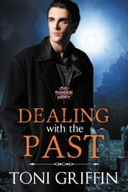 Dealing with the Past - Book 2 ebook by Toni Griffin