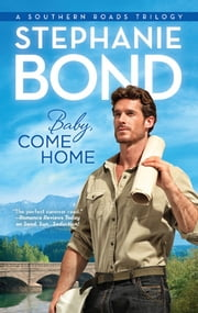 Baby, Come Home ebook by Stephanie Bond